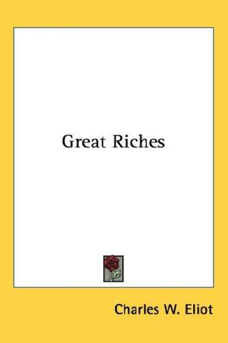 Great Riches by Charles W. Eliot