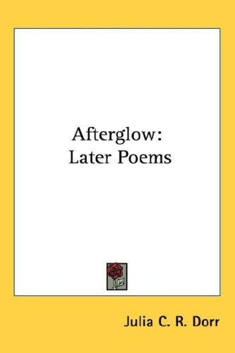 Afterglow by Julia C. R. Dorr