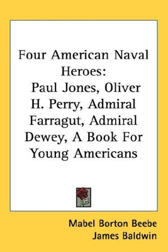 Four American Naval Heroes by Mabel Borton Beebe