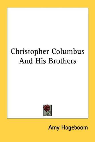 Christopher Columbus And His Brothers by Amy Hogeboom