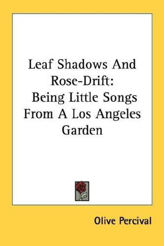Leaf Shadows And Rose-Drift