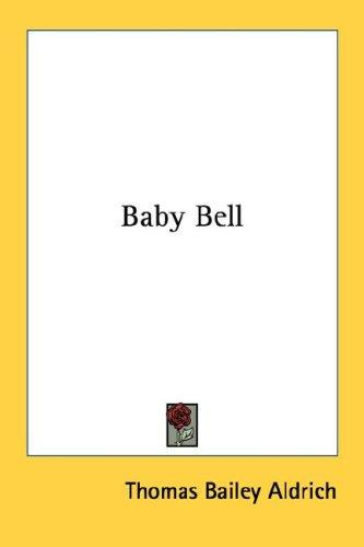 Baby Bell by Thomas Bailey Aldrich