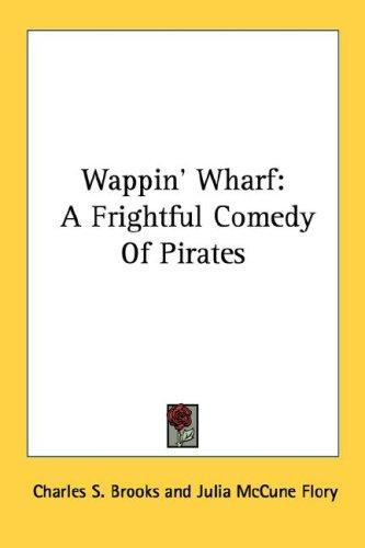 Wappin' wharf by Charles S. Brooks