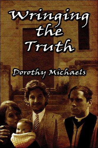 Wringing the Truth by Dorothy Michaels