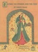Fatima, the Spinner and the Tent (Teaching Story) by Idries Shah