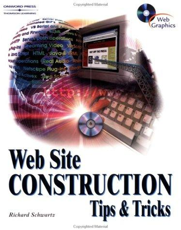 Web Site Construction Tips & Tricks (1001) by Richard Schwartz