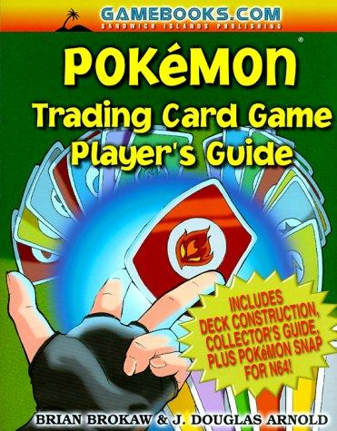 Pokemon Trading Card Game, Player's Guide by Brian Brokaw, J. Douglas Arnold, Mark Elies