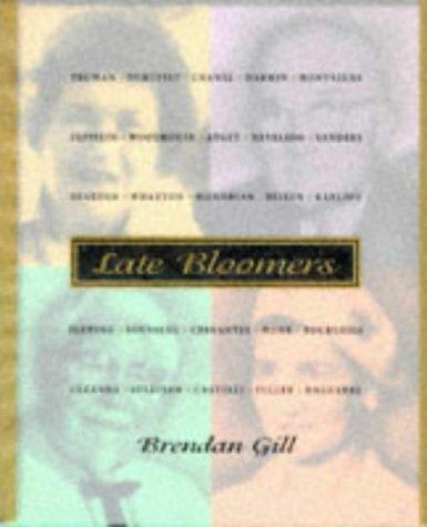 Late bloomers. by Brendan Gill