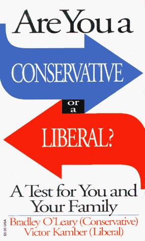 Are You a Conservative or a Liberal? by Victor Kamber, Bradley S. O'Leary