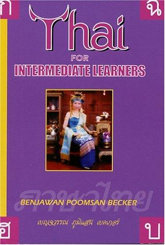 Thai for Intermediate Learners by Benjawan Poomsan Becker