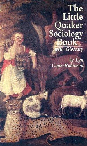 The little Quaker sociology book with glossary by Lyn Cope-Robinson