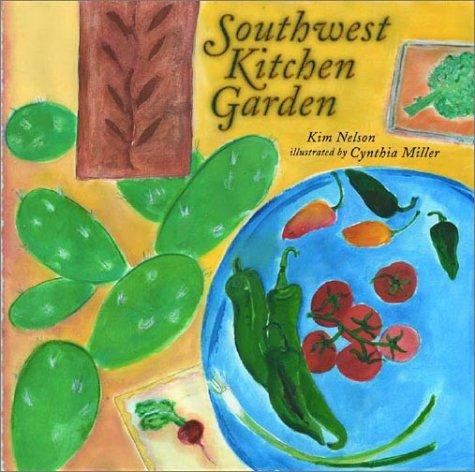 Southwest Kitchen Garden by Kim Nelson