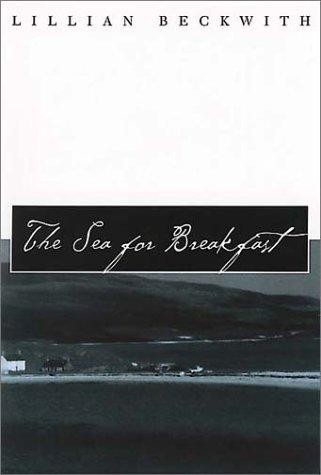 The Sea for Breakfast by Lillian Beckwith