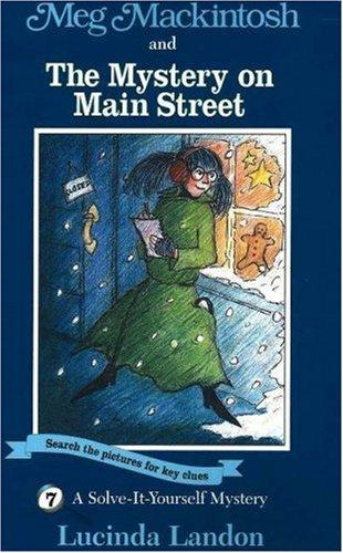 Meg Mackintosh and the Mystery on Main Street by Lucinda Landon