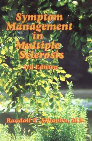 Symptom management in multiple sclerosis by Randall T. Schapiro
