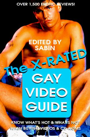 The X-Rated Gay Video Guide by Sabin