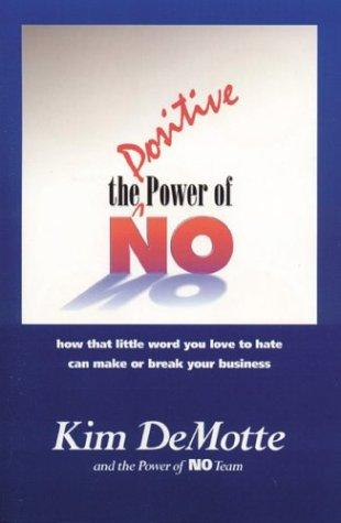 The positive power of no by Kim DeMotte