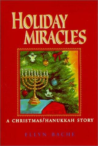 Holiday Miracles by Ellyn Bache