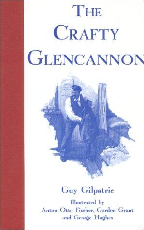 The Crafty Glencannon by Guy Gilpatric