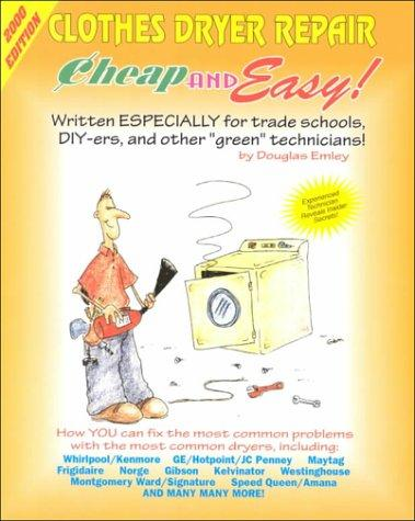 Cheap & Easy Clothes Dryer Repair by Douglas Emley