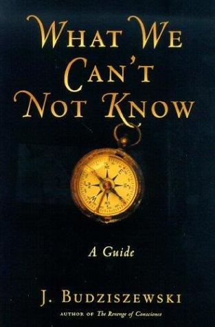 What We Can't Not Know