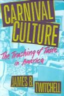 Carnival culture by James B. Twitchell