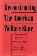 Reconstructing the American welfare state by David Stoesz