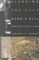 Planning the city upon a hill by Lawrence W. Kennedy
