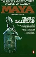 Maya, the riddle and rediscovery of a lost civilization by Charles Gallenkamp