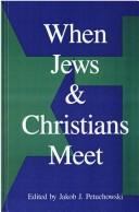 When Jews and Christians meet by edited by Jakob J. Petuchowski.