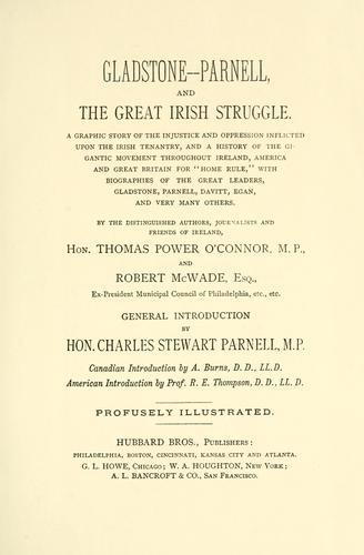 Gladstone-Parnell, and the great Irish struggle.