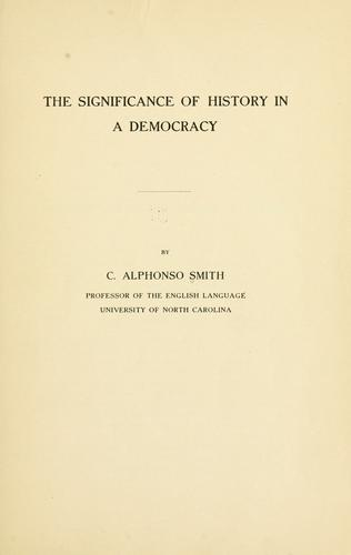 The significance of history in a democracy by C. Alphonso Smith