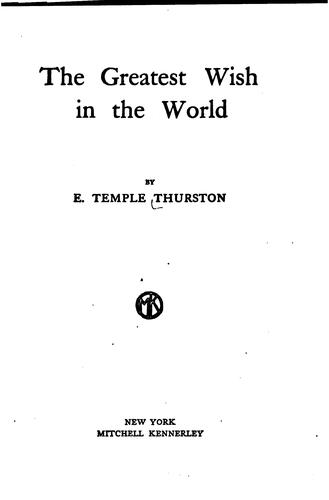 The greatest wish in the world by Ernest Temple Thurston