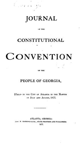 Journal of the Constitutional convention of the people of Georgia by Georgia. Constitutional Convention (1877)
