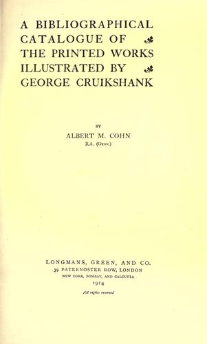 A bibliographical catalogue of the printed works illustrated by George Cruikshank
