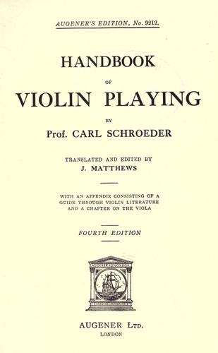 Handbook of violin playing by Carl Schroeder