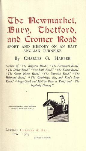 The Newmarket, Bury, Thetford, and Cromer road by Harper, Charles G.