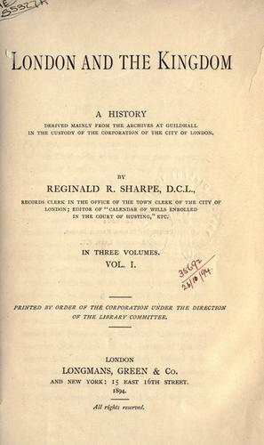 London and the kingdom by Reginald R. Sharpe