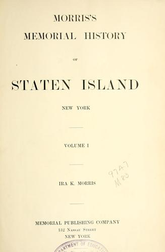 Morris's memorial history of Staten Island, New York by Ira K. Morris