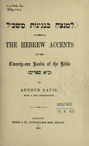 "The Hebrew accents of the twenty-one Books of the Bible ([K""A Sefarim]) by Arthur Davis"
