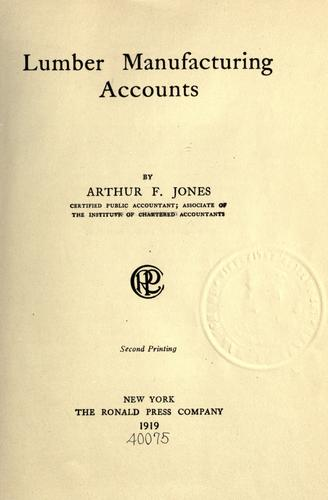 Lumber manufacturing accounts by Arthur Francis Jones
