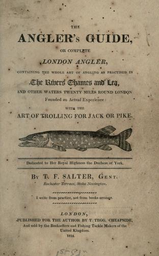 The angler's guide; or, Complete London angler by T. F. Salter