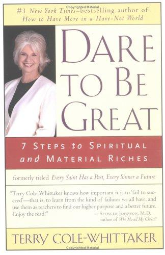 Dare to Be Great! by Terry Cole-Whittaker
