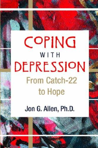 Coping With Depression by Jon G. Allen