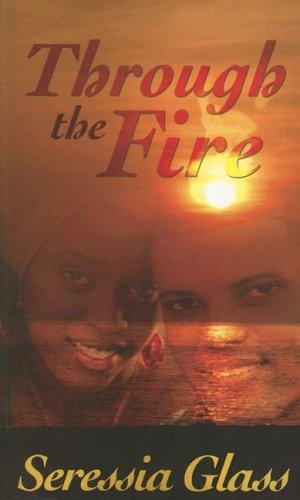Through the Fire by Seressia Glass