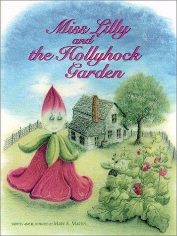 Miss Lilly and the hollyhock garden by Mary A. Martin