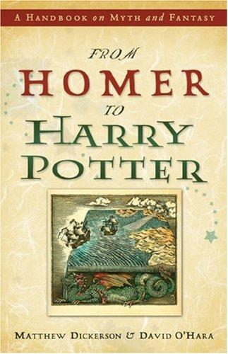 From Homer to Harry Potter by Matthew T. Dickerson