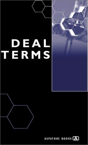 Deal Terms - The Finer Points of Venture Capital Deal Structures, Valuations, Term Sheets, Stock Options and Getting VC Deals Done (Inside the Minds) by Alex Wilmerding