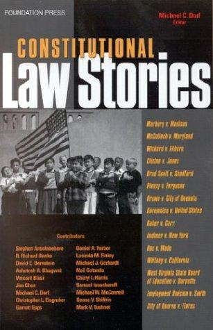 Constitutional law stories by edited by Michael C. Dorf.