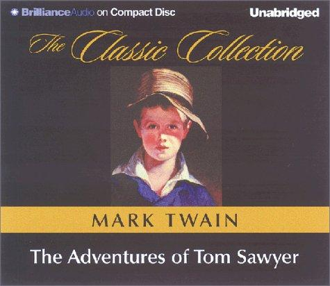 Adventures of Tom Sawyer, The (The Classic Collection) by Mark Twain
